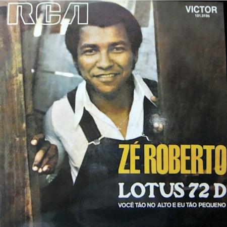 Zé Roberto ?– Lotus 72 D / Você Tão No Alto E Eu Tão Pequeno