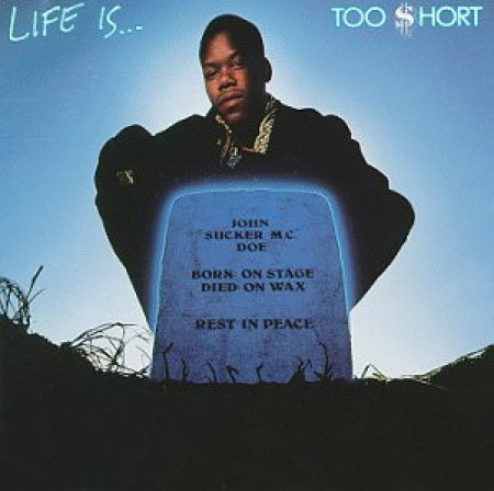 Too Short ?– Life Is... Too Short