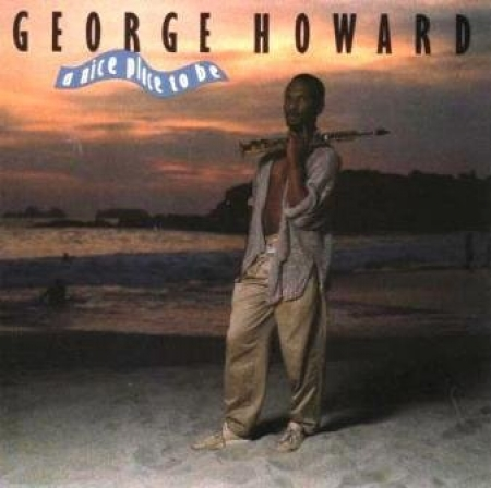 George Howard ?– A Nice Place To Be