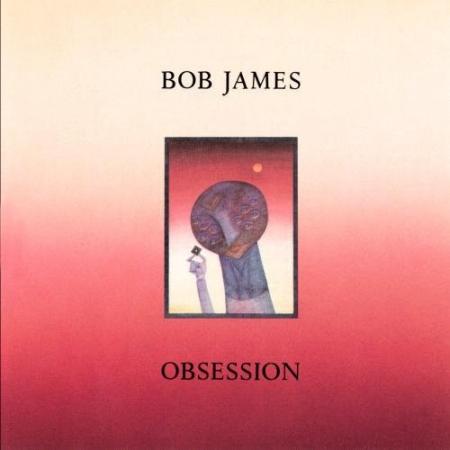 Bob James ?– Obsession