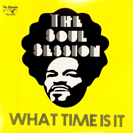 The Soul Session - What Time Is It (7