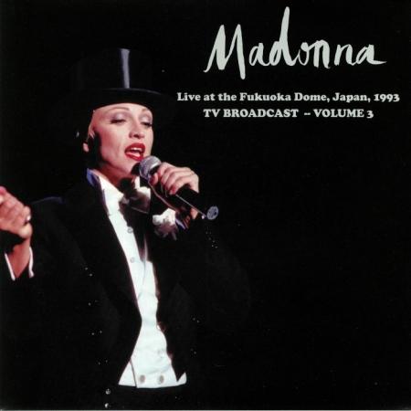 Madonna -  Live At The Fukuoka Dome Japan 1993 TV Broadcast Volume 3