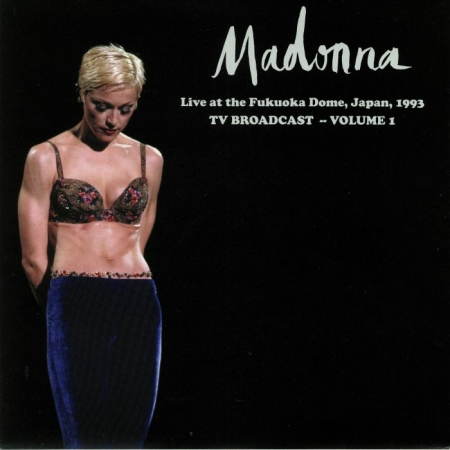 Madonna  - Live At The Funkuoka Dome Japan 1993 TV Broadcast Volume 1