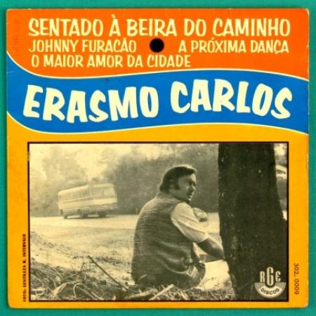 Erasmo Carlos ?– Sentado A Beira Do Caminho / Johnny Furacão