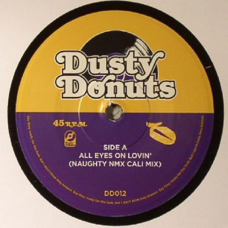 Dusty Donuts - All Eyes On Lovin / Keep Your Head Alright