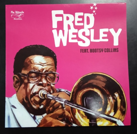 Fred Wesley Featuring Bootsy Collins ?– Funk School / The Big Payback