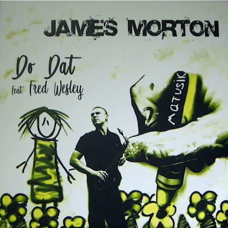 James Morton feat Fred Wesley - Do Dat / Step Up