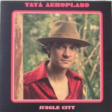 Tatá Aeroplano ?– Jungle City