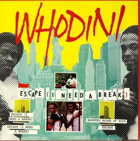Whodini ?– Escape (I Need A Break)