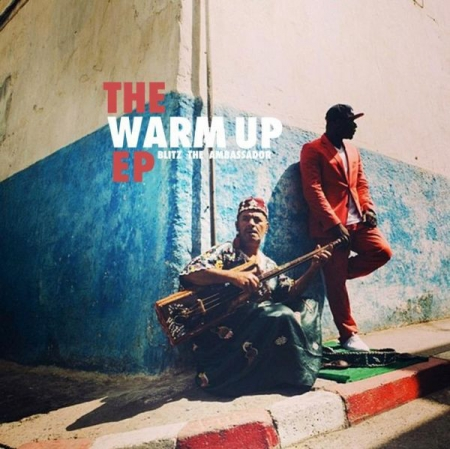 Blitz The Ambassador ?– The Warm Up EP