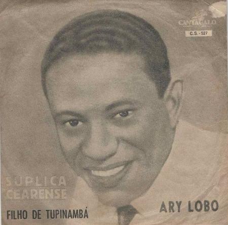 Ary Lobo ?– Súplica Cearense / Filho De Tupinambá