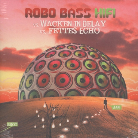 Robo Bass Hifi ?– vs. Wacken In Delay / vs. Fettes Echo
