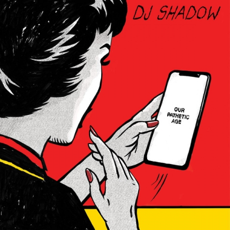 DJ Shadow ?– Our Pathetic Age