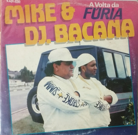 Mike & DJ Bacana ?– A Volta Da Fúria