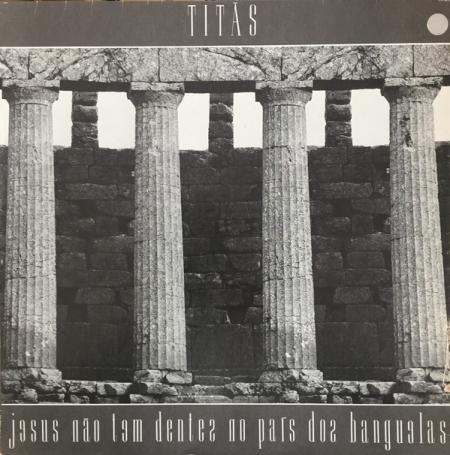 Titãs ?– Jesus Não Tem Dentes No País Dos Banguelas