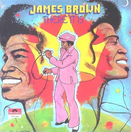 James Brown ?– There It Is