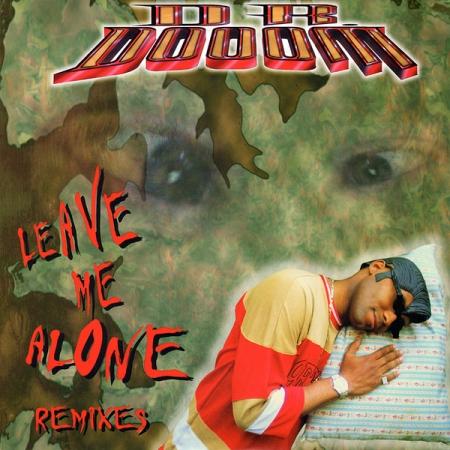 Dr. Dooom ?– Leave Me Alone Remixes