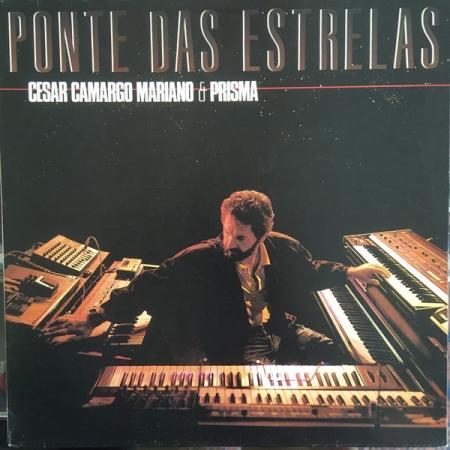 César Camargo Mariano & Prisma ?– Ponte Das Estrelas