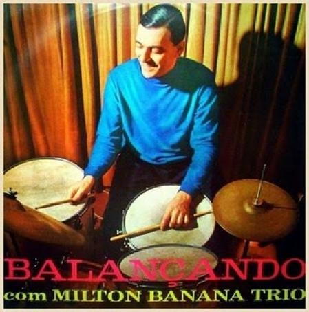 Milton Banana Trio - Balançando