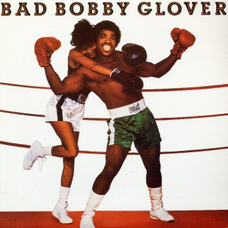 Bobby Glover-Bad Bobby Glover