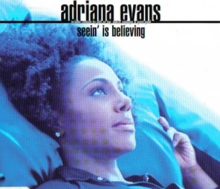Adriana Evans- Seein' Is Believing