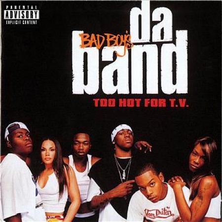 Bad Boy's Da Band-Too Hot For T.V.