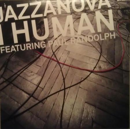 Jazznova feat Paul Handolph - I Human