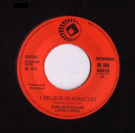 Sunlightsquare Latin Combo* – I Believe In Miracles