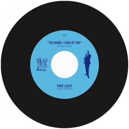 Timo Lassy – The More I Look At You / Ya Dig