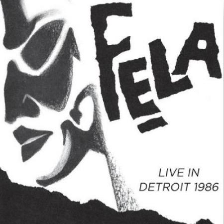 Fela - Live In Detroit 1986