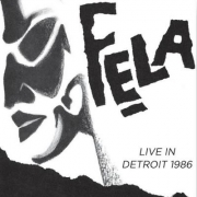 Fela - Live In Detroit 1986