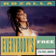 Rozalla ‎– Everybody's Free (To Feel Good)