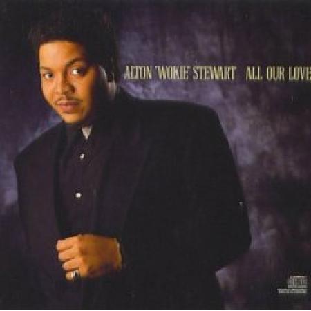 Alton Wokie Stewart – All Our Love