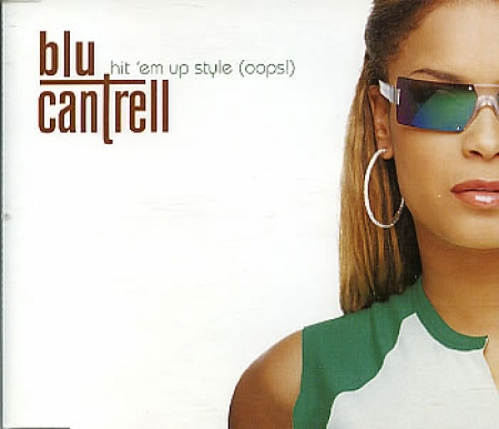 Blu Cantrell ?– Hit 'Em Up Style (Oops!)