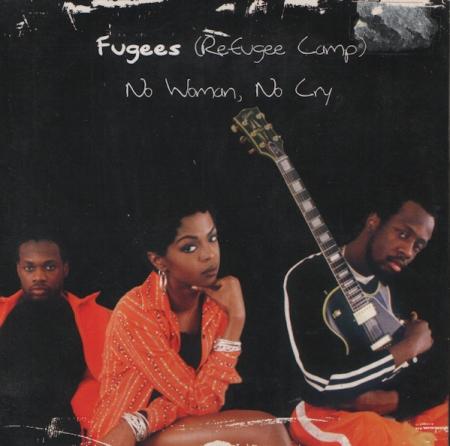 Fugees – No Woman, No Cry