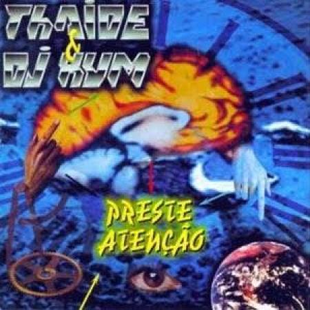 Thaide & DJ Hum – Preste Atenção