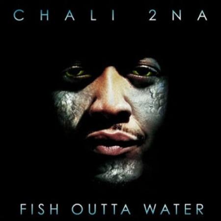 Chali 2NA - Fish Outta Water (LACRADO)
