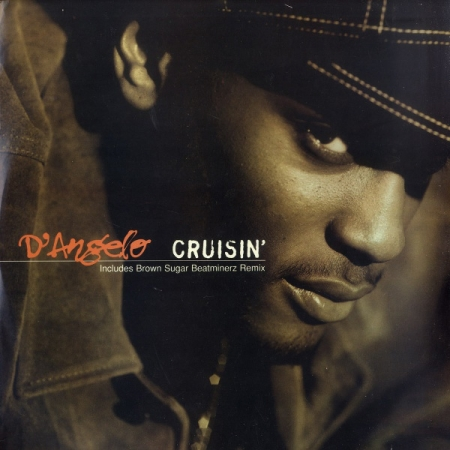 D'Angelo - Cruisin' / Brown Sugar