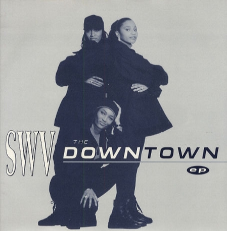 SWV – The Downtown EP