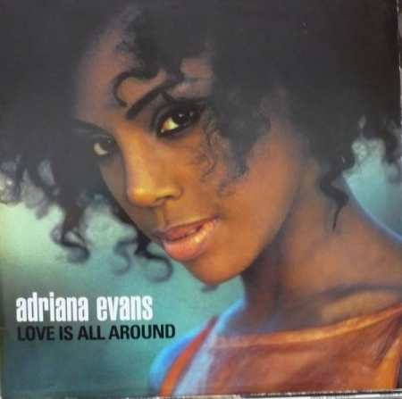 Adriana Evans - Love Is All Around