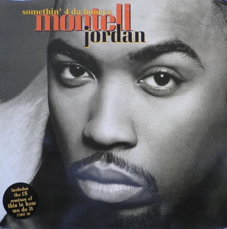 Montell Jordan - Somethin 4 Da Honeyz