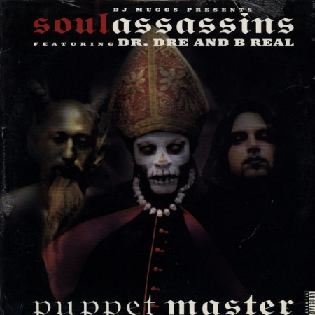 DJ Muggs Presents Soul Assassins - Puppet Master Featuring Dr. Dre And B Real
