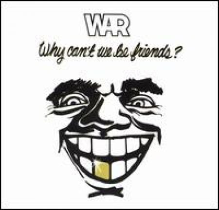 War - Why Can't We Be Friends? (LACRADO)