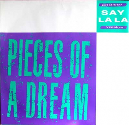 Pieces Of A Dream ‎– Say La La