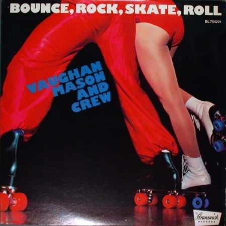 Vaughan Mason And Crew - Bounce, Rock, Skate, Roll