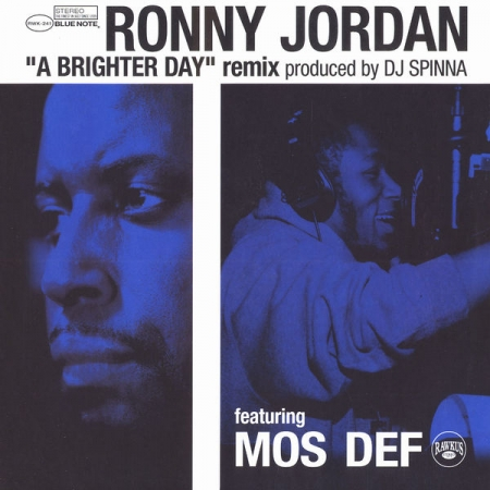 Ronny Jordan - A Brighter Day feat. Mos Def & DJ Spinna Remix