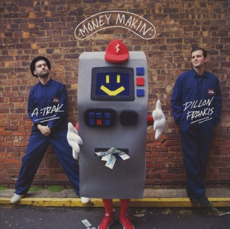 A Trak & Dillon Francis ?– Money Makin'