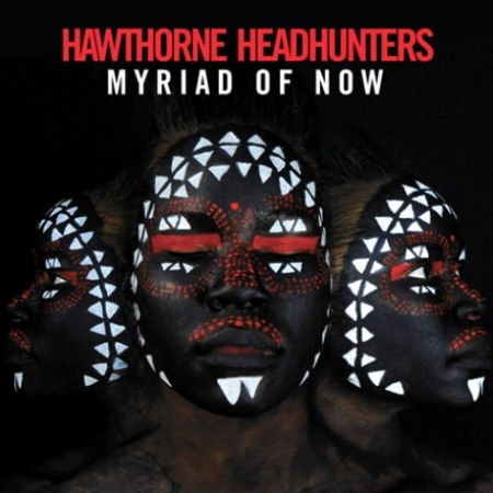 Hawthorne Headhunters - Myriad Of Now