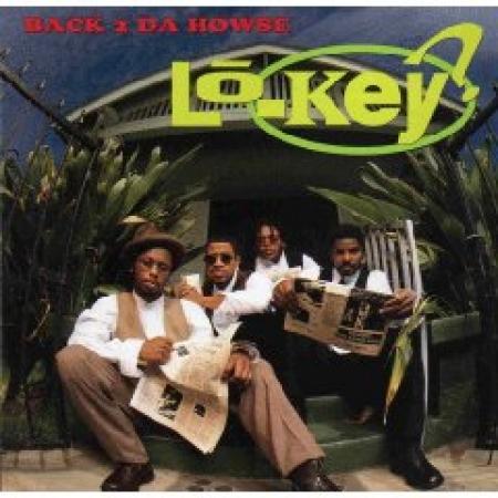 Lo-Key? - Back 2 Da Howse