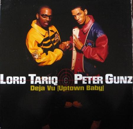 Lord Tariq & Peter Gunz - Deja Vu (Uptown Baby) / Marmalade
